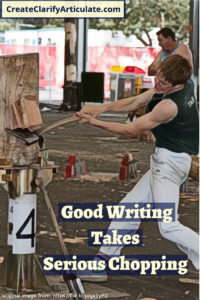 Good Writing Takes Serious Chopping