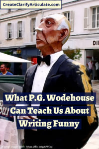 What P.G. Wodehouse Can Teach Us About Writing Funny